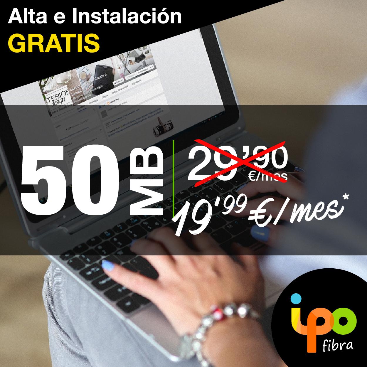ipo fibra 50MB por 19'99€/mes